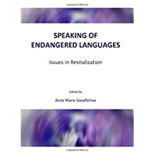 Speaking of Endangered Languages: Issues in Revitalization