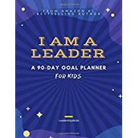 I AM A LEADER: A 90-Day Goal Planner for Kids (Ages 8 - 12)