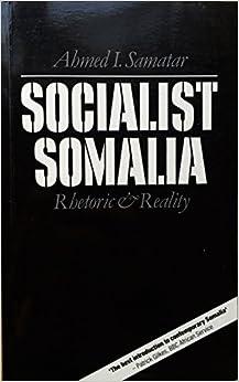 Book Socialist Somalia: Rhetoric or Reality?