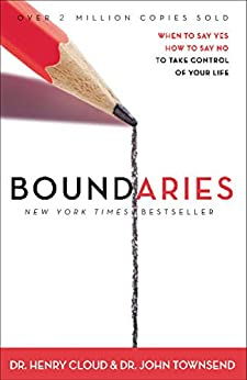 Boundaries: When To Say Yes, How to Say No by [Cloud, Henry, Townsend, John]