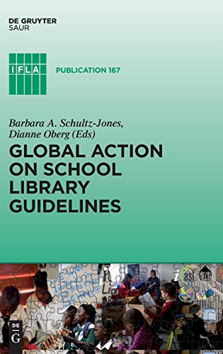 Global Action on School Library Guidelines (IFLA Publications)
