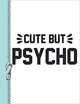 Cute But Psycho: Sassy College Ruled Composition Writing Notebook por Krazed Scribblers