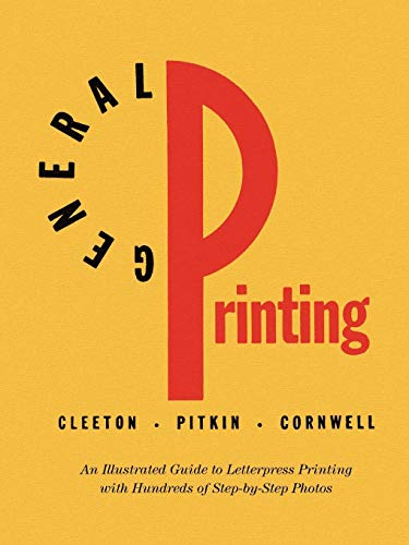 General Printing: An Illustrated Guide to Letterpress Printing ()
