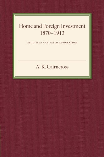 Download Home and Foreign Investment, 1870-1913: Studies in Capital Accumulation pdf