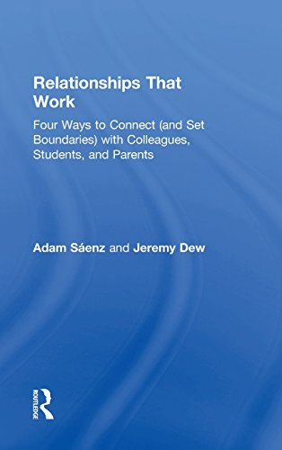 Relationships That Work: Four Ways to Connect (and Set Boundaries) with Colleagues, Students, and Parents (Eye on Educat