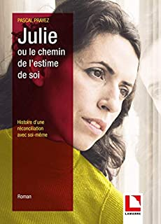 Julie ou Le chemin de l'estime de soi, Prayez, Pascal