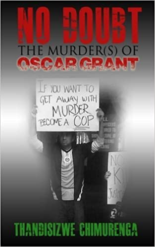 Book No Doubt: The Murder(s) of Oscar Grant by Thandisizwe Chimurenga (2014-02-27)