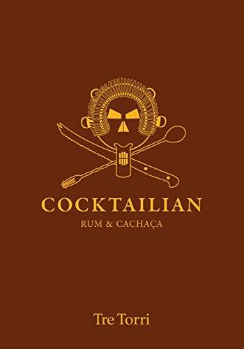 Cocktailian 2:  Rum & Cachaça (Cocktailian - Das Handbuch der Bar) (German - Cachaca Rum
