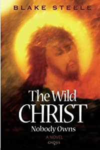 The Wild Christ Nobody Owns (The Wild Christ Duology)