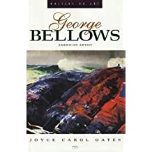 George Bellows: American Artist (Writer's on Art) by Joyce Carol Oates (1995-01-01)