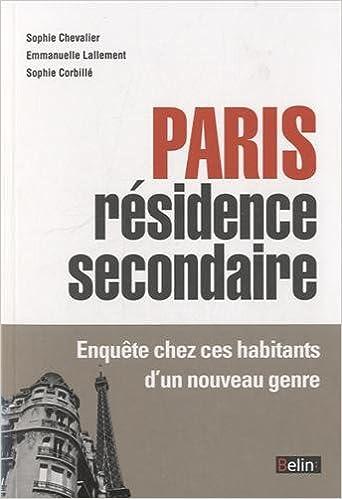 Téléchargement Paris comme résidence secondaire - Enquête chez ces propriétaires d'un nouveau genre pdf ebook