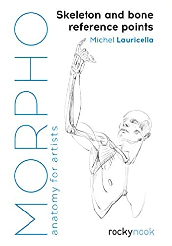 Morpho: Skeleton And Bone Reference Points: Anatomy For Artists por Michel Lauricella epub