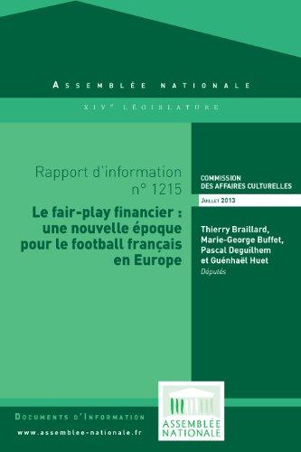 Rapport d'information « Le fair-play financier : une nouvelle époque pour le football français en Europe » (French Edition)