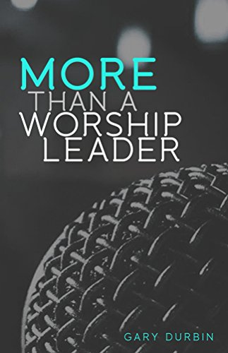 More Than a Worship Leader