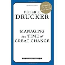 Managing in a Time of Great Change (Drucker Library) by Peter Ferdinand Drucker (2009-10-27)