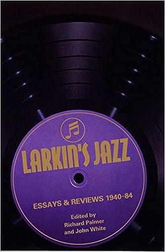 Larkin's Jazz: Essays and Reviews, 1940-1984 (Bayou): Philip Larkin