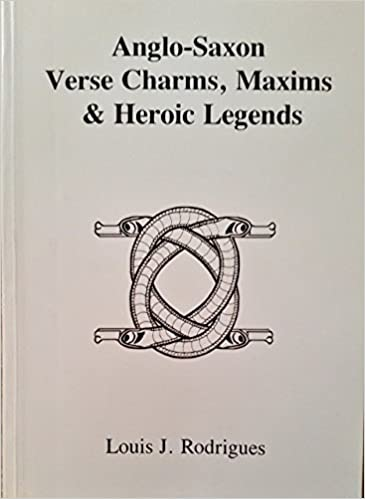 Anglo-Saxon verse charms, maxims and heroic legends