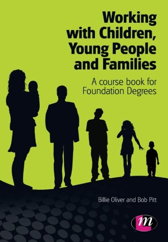 Working with Children, Young People and Families: A course book for Foundation Degrees (Creating Integrated Services Series)