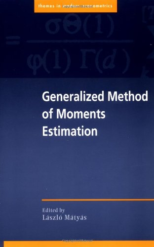 Generalized Method of Moments Estimation (Themes in Modern Econometrics)