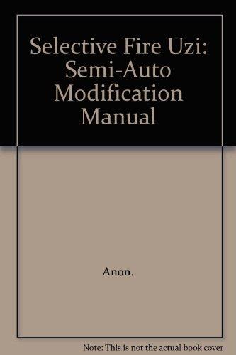 Selective Fire Uzi: Semi-Auto Modification (Firepower Semi Auto)