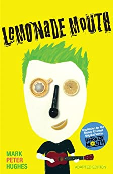 Lemonade Mouth: Adapted Movie Tie-In Edition by [Hughes, Mark Peter]