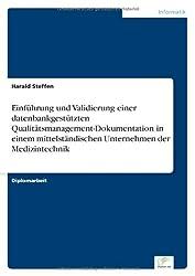 Einführung und Validierung einer datenbankgestützten Qualitätsmanagement-Dokumentation in einem mittelständischen Unternehmen der Medizintechnik