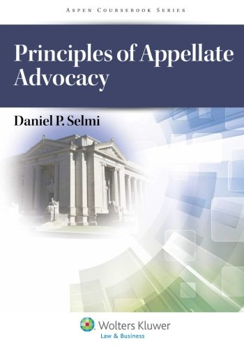 Principles of Appellate Advocacy (Aspen Courseboook)