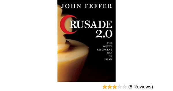 Crusade 2.0: The Wests Resurgent War on Islam (City Lights Open Media)