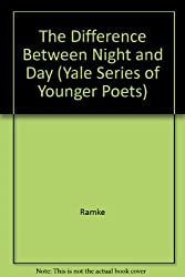 The Difference between Night and Day (Yale Series of Younger Poets)