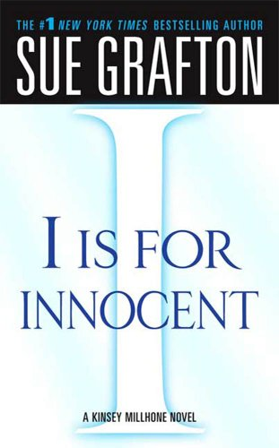I is for Innocent: A Kinsey Millhone Novel