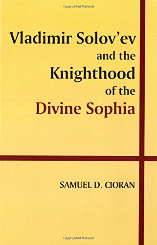 Vladimir Solov'ev and the Knighthood of the Divine Sophia by Wilfrid Laurier University Press
