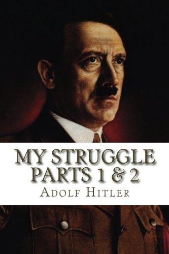 Read Online My Struggle Parts 1 & 2: Mein Kampf 1 & 2 (English Edition 2016) PDF