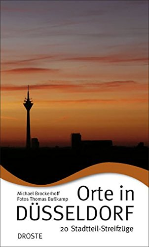 Orte in Düsseldorf: 20 Stadtteil-Streifzüge