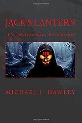 Jack's Lantern (The Watchmaker Revelations Volume - 2)