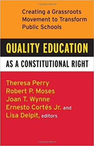Book Quality Education as a Constitutional Right: Creating a Grassroots Movement to Transform Public Schools by Theresa Perry (2008-02-15)