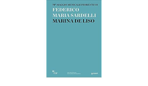 Federico Maria Sardelli, Marina De Liso. 78° Maggio Musicale Fiorentino I programmi di sala: Amazon.es: Libros en idiomas extranjeros