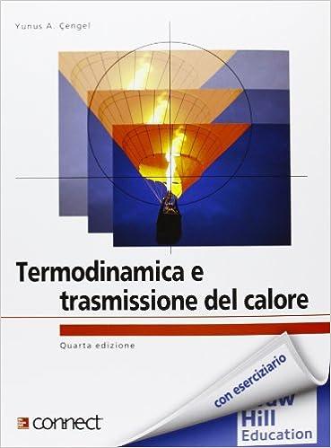 Amazon It Termodinamica E Trasmissione Del Calore Cengel Yunus A Dall O G Sarto Luca Libri