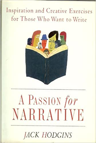 A Guide to Writing Fiction Revised Edition A Passion for Narrative