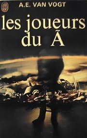Les Joueurs Du A – tekijä: A. E. Van Vogt