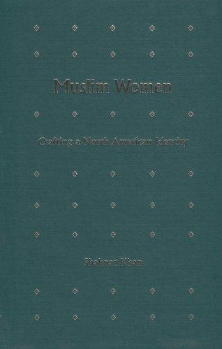 Muslim Women: Crafting a North American Identity PDF