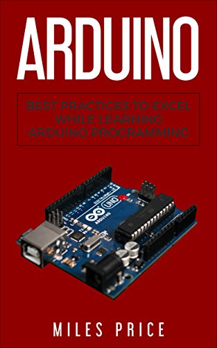 Arduino: Best Practices to Excel While Learning Arduino Programming