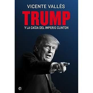 Trump y la caída del imperio Clinton book jacket
