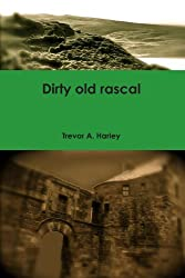 Dirty old rascal