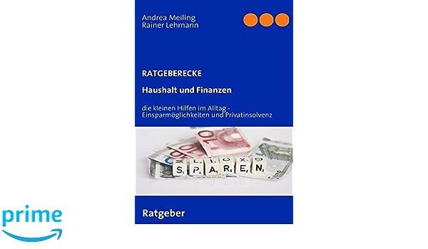 Haushalt und Finanzen: die kleinen Hilfen im Alltag inkl. Privatinsolvenz (German Edition)