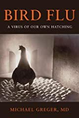 Bird Flu: A Virus of Our Own Hatching Hardcover