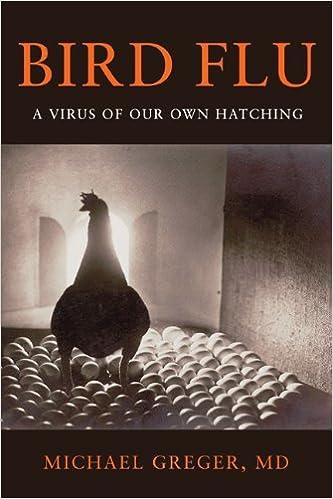 Bird Flu: A Virus of Our Own Hatching: Michael Greger ...