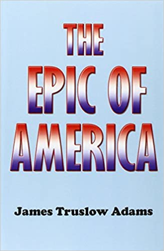 james truslow adams the epic of america