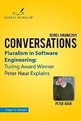 Pluralism in Software Engineering: Turing Award Winner Peter Naur Explains
