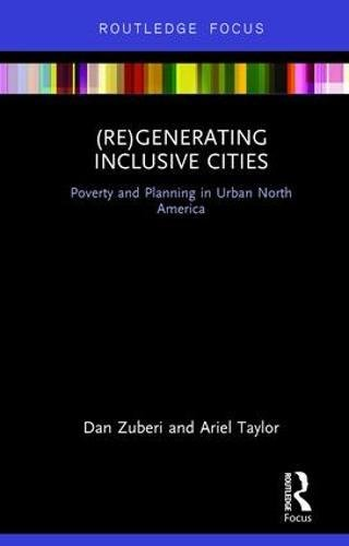 (Re)Generating Inclusive Cities: Poverty and Planning in Urban North America
