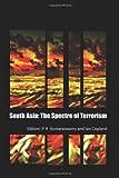 South Asia : The Spectre of Terrorism, Kumaraswamy, P. R., 0415483212